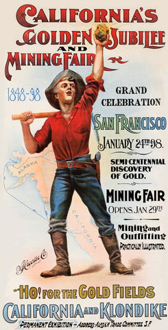 California's Golden Jubilee and Mining Fair 1848-98.