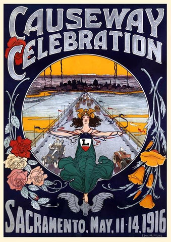 Causeway Celebration Sacramento. May 11-14, 1916