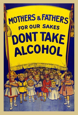 Mothers & Fathers Don't Take Alcohol