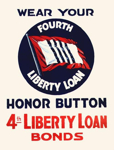 Wear Your Fourth Liberty Loan Honor Button