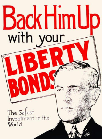 Back Him Up with your Liberty Bonds