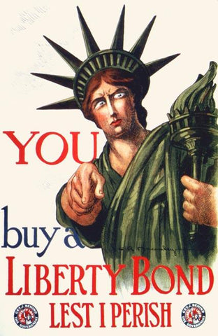 You Buy A Liberty Bond. Lest I perish. Get Behind The Government. Liberty Loan of 1917.