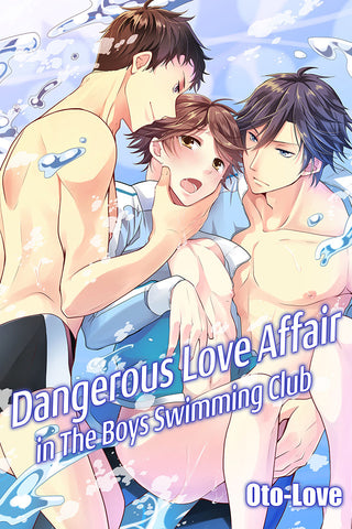 Dangerous Love Affair in The Boys Swimming Club