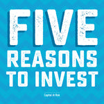 5 Reasons to Invest