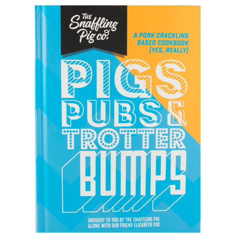 Pigs, Pubs & Trotter Bumps Cookbook