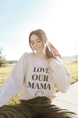 Acacia Kersey: Love Our Mama Crewneck