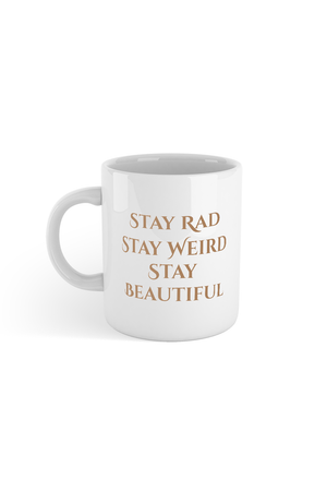 Acacia Kersey: Stay Rad, Stay Weird, Stay Beautiful Mug