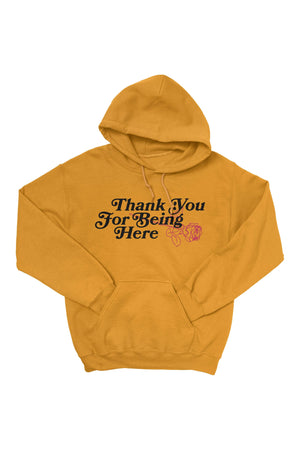 Thank You for Being Here Gold Hoodie