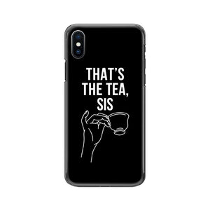 That's The Tea, Sis Phone Case