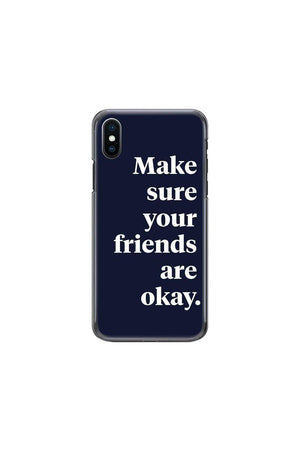 Make sure your friends are okay. Phone Case