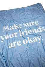 Make sure your friends are okay.  Signature Blanket