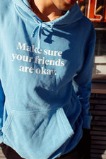 Make sure your friends are okay. Signature Vintage Sky Hoodie