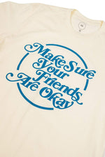 Make sure your friends are okay. Vintage Tee