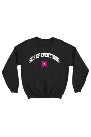 No Name Sick Of Everything Crewneck