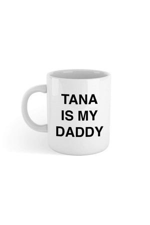 Tana Mongeau: Tana is My Daddy Mug