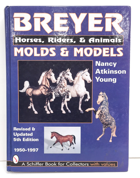 Reference Book:  Breyer Molds & Models:  Horses, Riders, & Animals