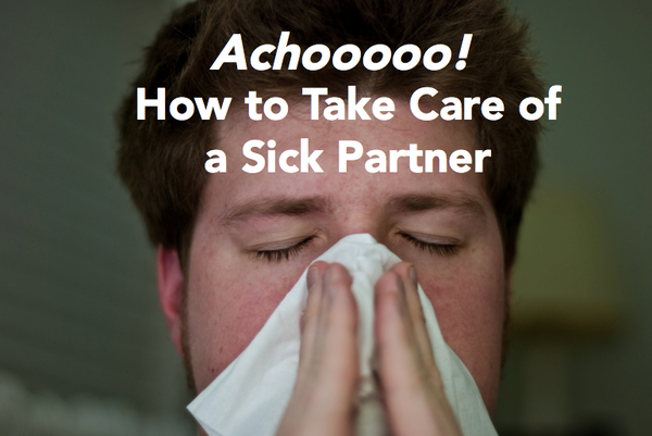 Achoo! How to Take Care of a Sick Partner