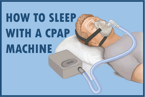 Sleeping Comfortably with a CPAP Machine