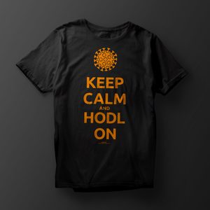 Keep Calm and HODL On Shirt