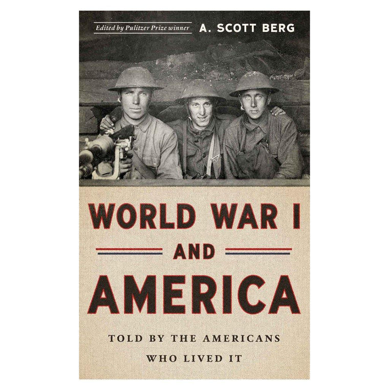 World War I and America: Told by Americans Who Lived It