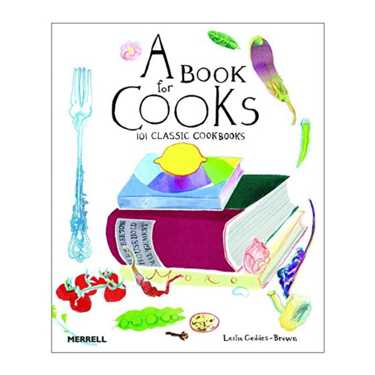 A Book For Cooks: 101 Classic Cookbooks