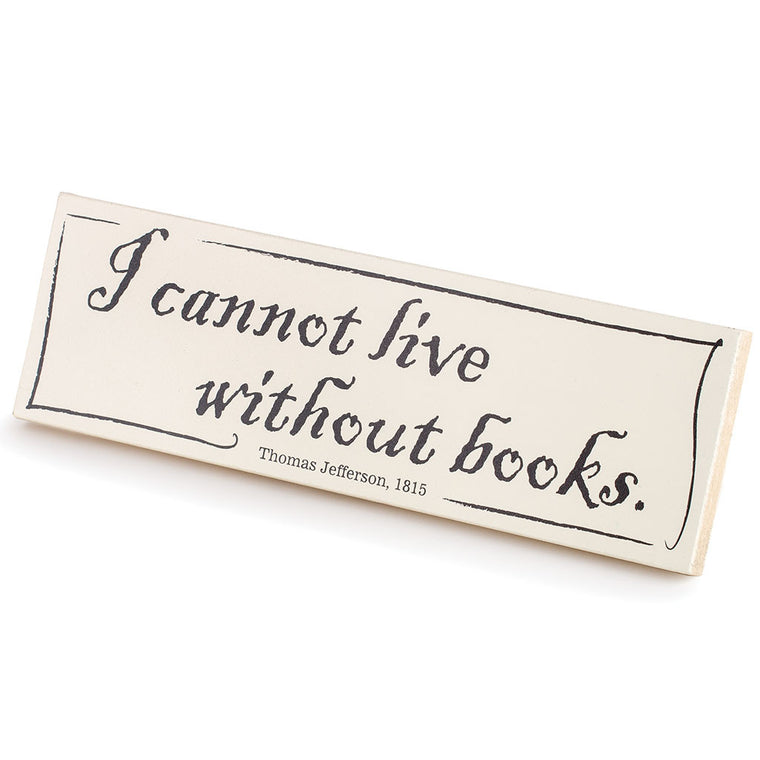 'I Cannot Live Without Books' Wooden Sign