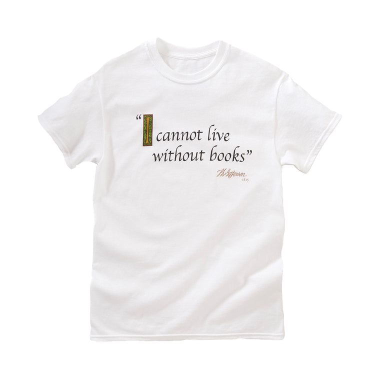 I Cannot Live Without Books T-Shirt