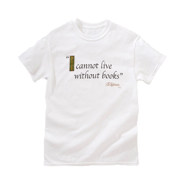 I Cannot Live Without Books T-Shirt - Library of Congress Shop