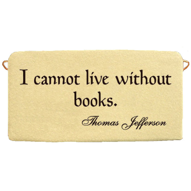 I cannot Live Without Books Rectangular Sign