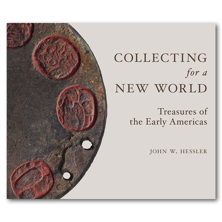 Collecting for a New World: Treasures of the Early Americas