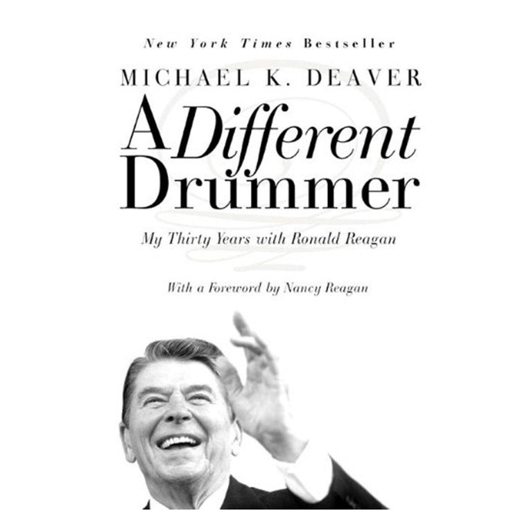 A Different Drummer:  My 30 Years with Ronald Reagan