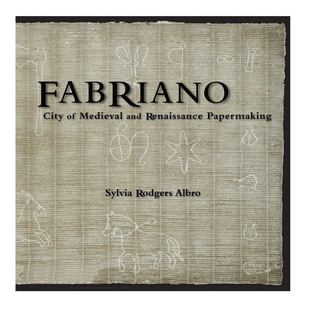 Fabriano: City of Medieval and Renaissance Papermaking - Library of Congress Shop