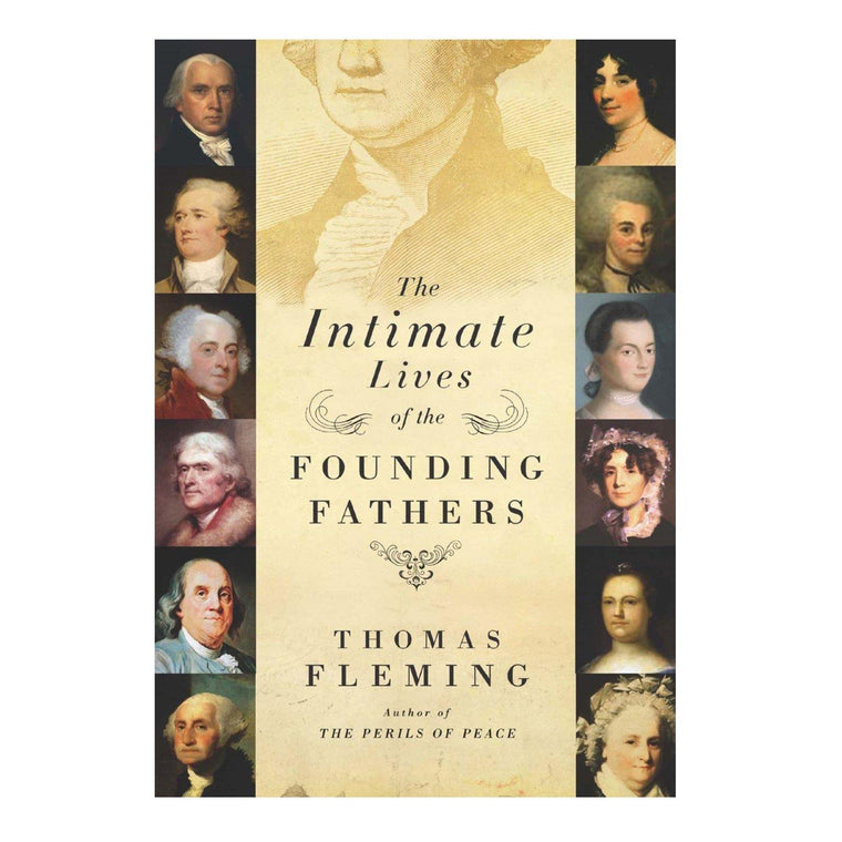 Intimate Lives of the Founding Fathers