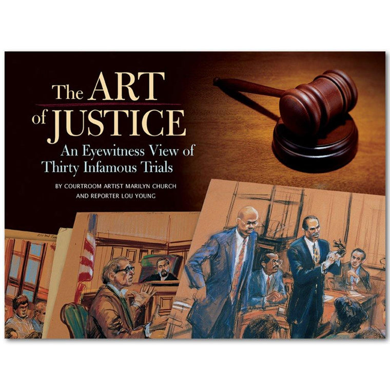 The Art of Justice: An Eyewiteness View of Thirty Famous Trials