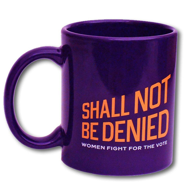 Shall Not Be Denied Mug