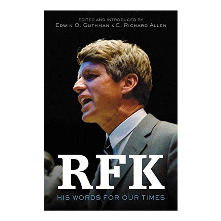 RFK:  His Words for Our Time