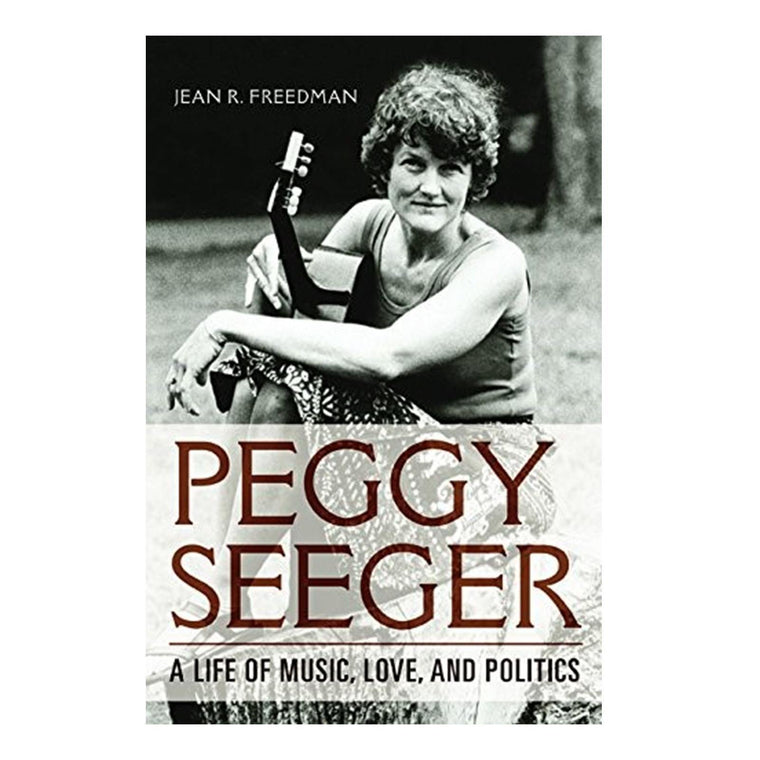 Peggy Seeger: A Life of Music, Love and Politics