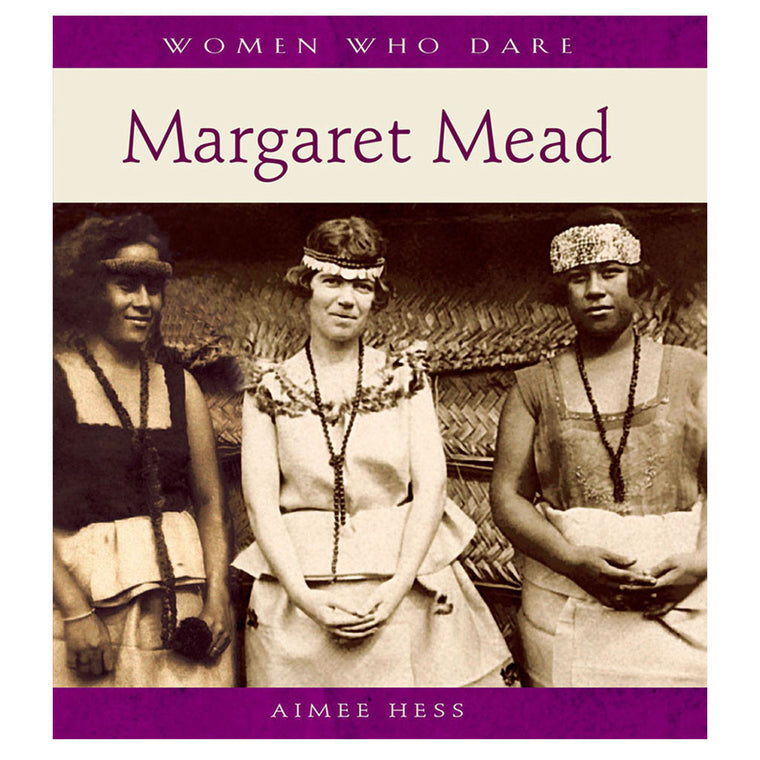 Women Who Dare: Margaret Mead