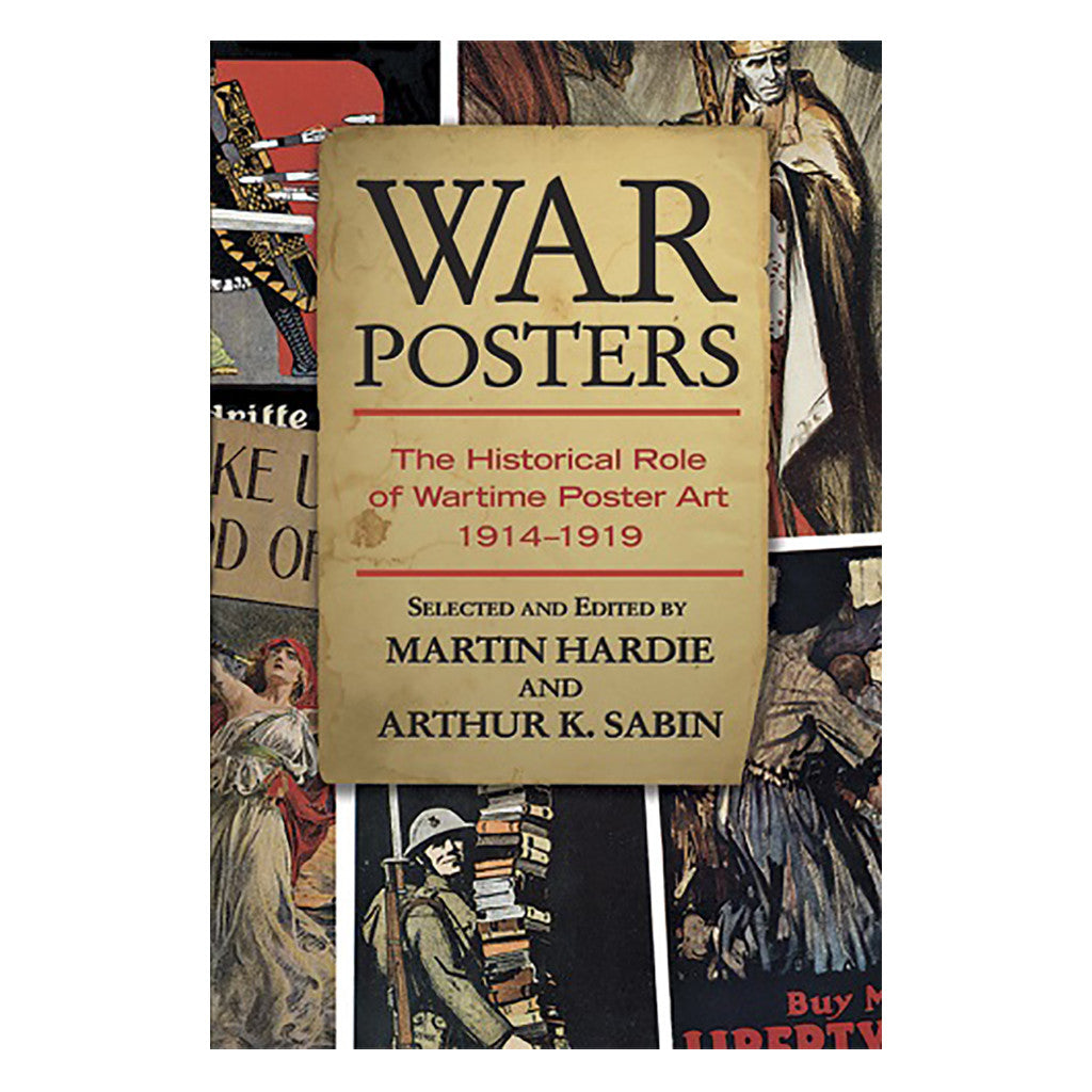 War Posters: The Historical Role of Wartime Poster Art 1914-1919