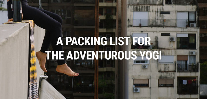 A PACKING LIST FOR THE ADVENTUROUS YOGI – FEATURING THE YOGA NOMADS