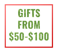 GIFTS FROM $50 - $100
