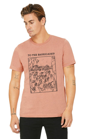 Unisex T-Shirt -- To The Barricades!