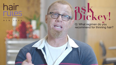 Ask Dickey! Episode 10: Regimen for Thinning Hair