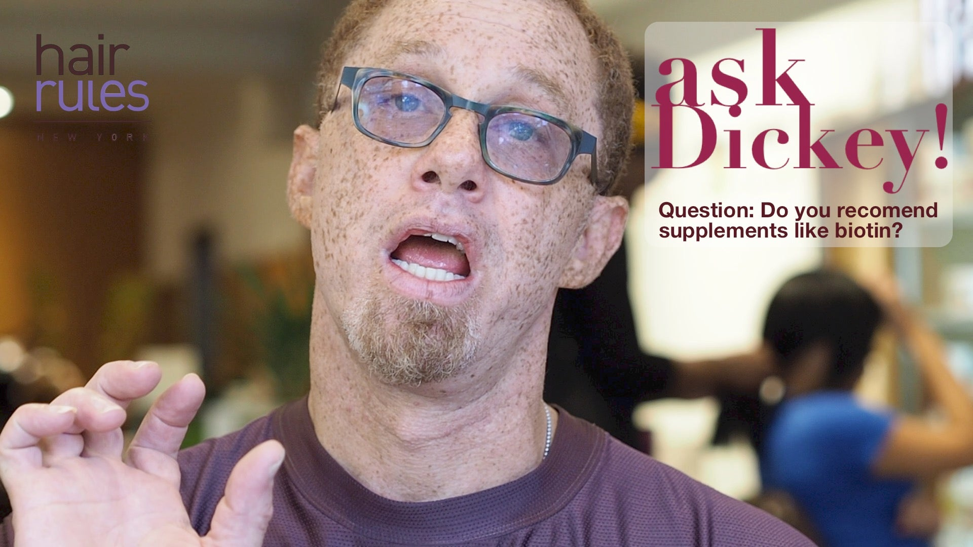 Ask Dickey! Episode 9: Do You Recommend Biotin?