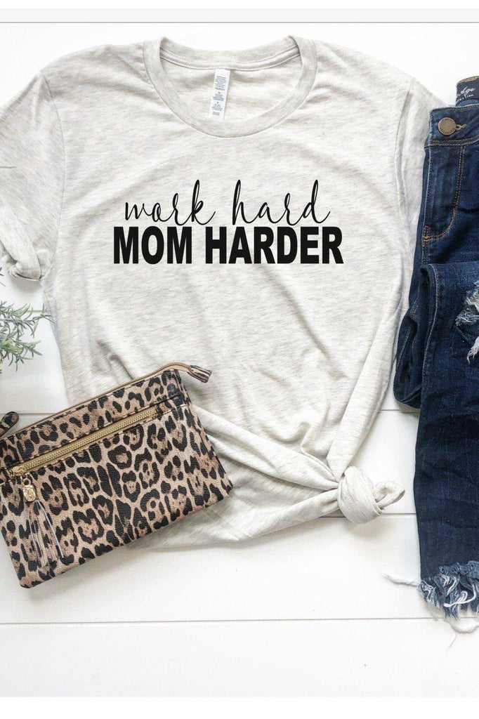 Work Hard Mom Harder Tee