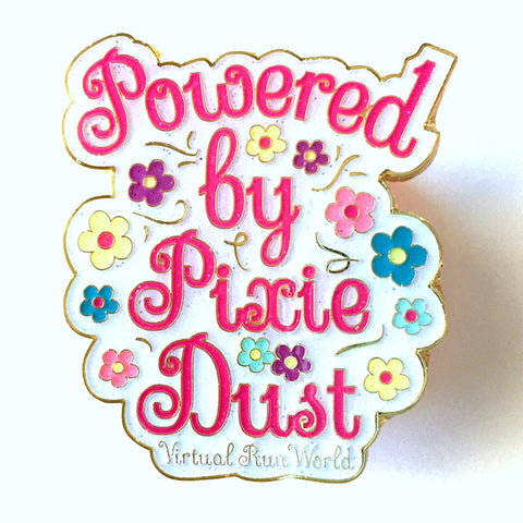 Virtual Run World, powered by pixie dust, virtual run pin, motivational pin, enamel pin, glitter pin