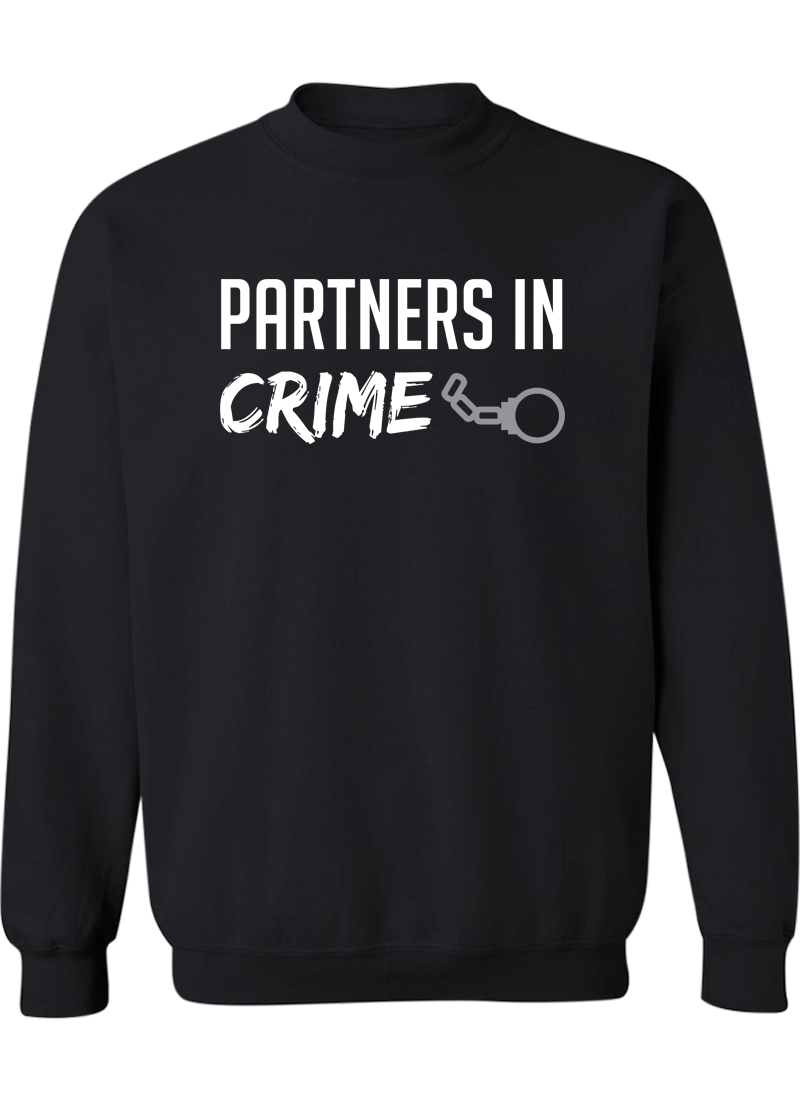 Partners in Crime - Couple Sweatshirts