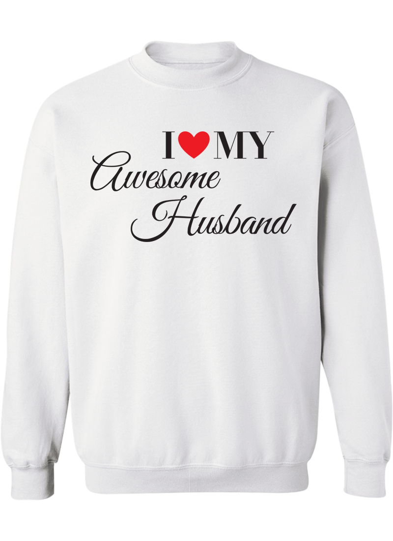 I Love My Awesome Wife & Husband  - Couple Sweatshirts