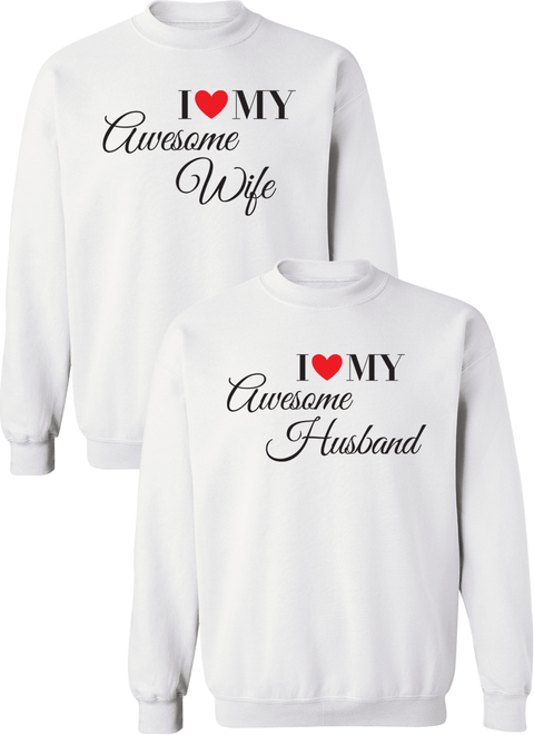 I Love My Awesome Wife and Husband  Couple Matching Sweatshirts