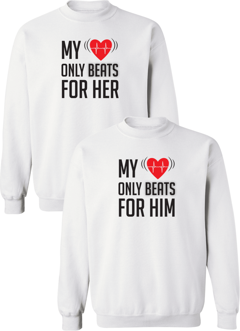 My Heart Only Beats For Her & Him Couple Matching Sweatshirts